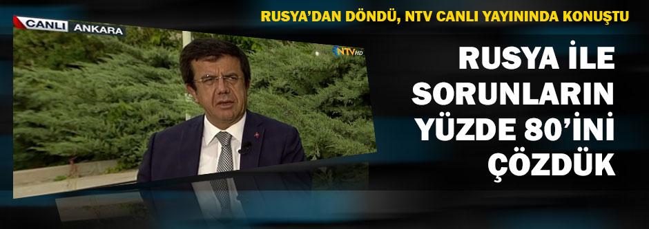 Zeybekci: Rusya ile sorunların yüzde 80'i çözüldü