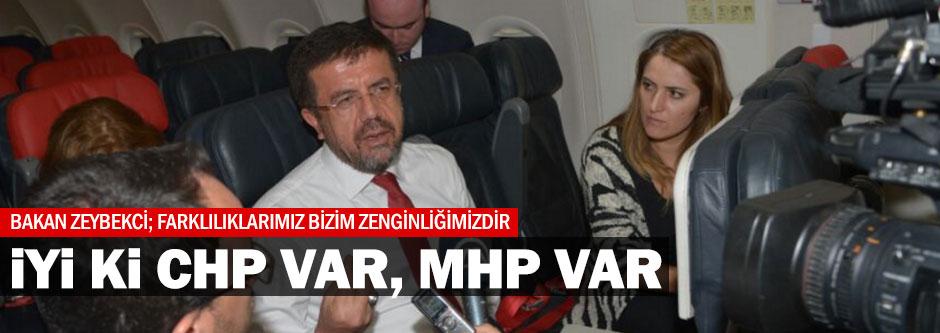 Bakan Zeybekci; İyi ki CHP ve MHP var