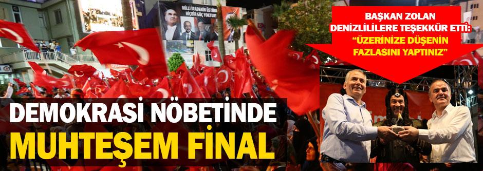 Demokrasi nöbetinde muhteşem final