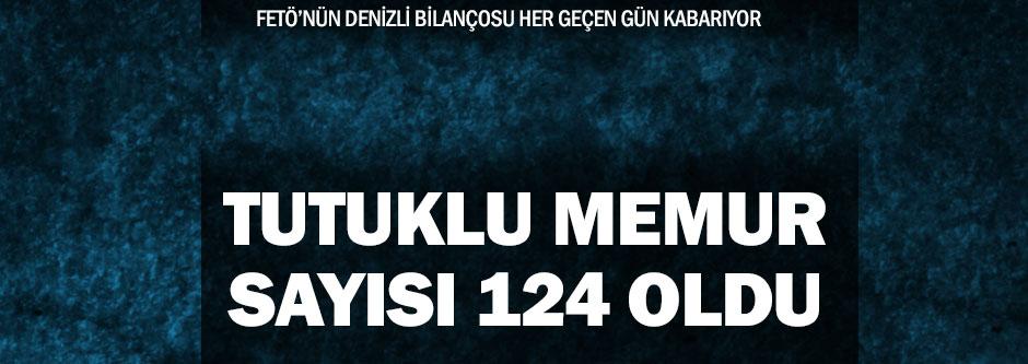 FETÖ'den tutuklanan kamu görevlisi 124'e ulaştı