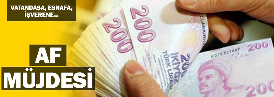 Vergi ve SGK borçlarına af müjdesi