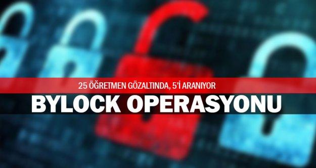 25 öğretmene ByLock gözaltısı
