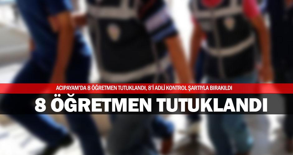 Acıpayam'da FETÖ soruşturmasında 8 tutuklama