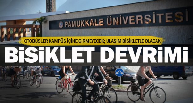 Pamukkale Üniversitesi'nde bisiklet devrimi
