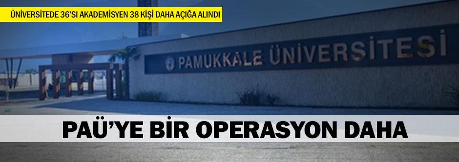 PAÜ'de 38 kişi açığa alındı
