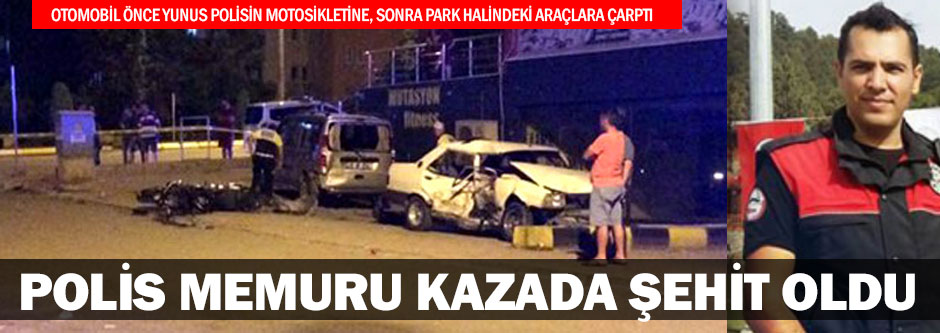 Polis memuru kazada şehit oldu