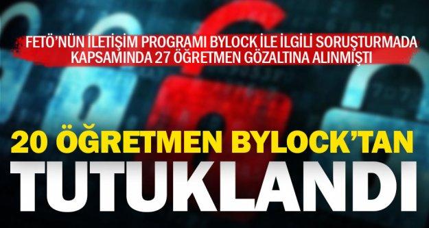 20 öğretmen Bylock'tan tutuklandı