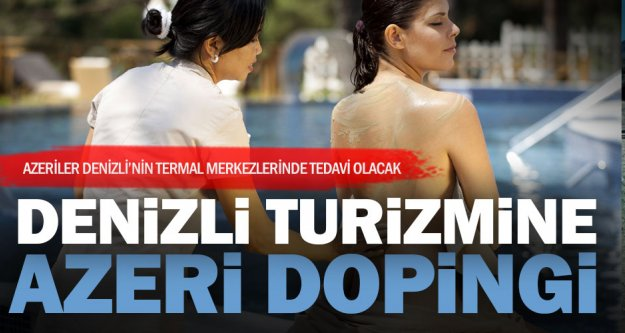 Azeriler Denizli'de tedavi olacak