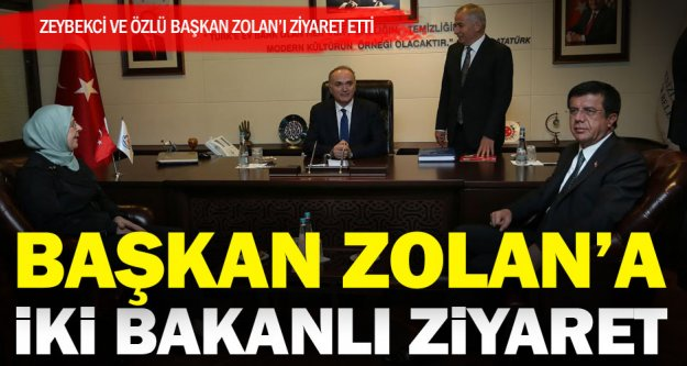Bakanlardan Başkan Osman Zolan'a ziyaret