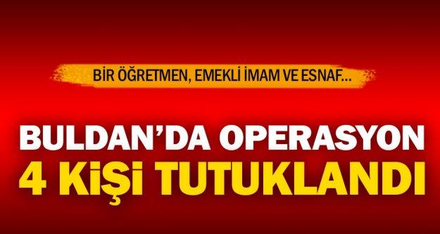 Buldan'da FETÖ operasyonu: 4 tutuklama