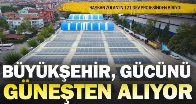 Büyükşehir, enerjisini güneşten alıyor
