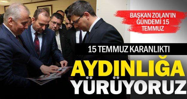 Başkan Zolan: Türkiye, 15 Temmuz'dan sonra yürüyüşe geçti