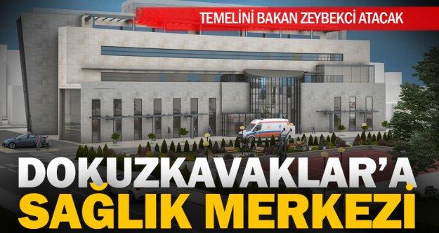 Dokuzkavaklar'a modern sağlık tesisi