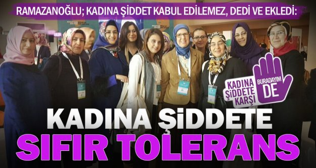 Ramazanoğlu: Kadına şiddete sıfır tolerans