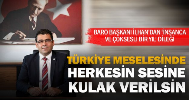 İlhan: Geleceğe umutla bakan Türkiye istiyoruz