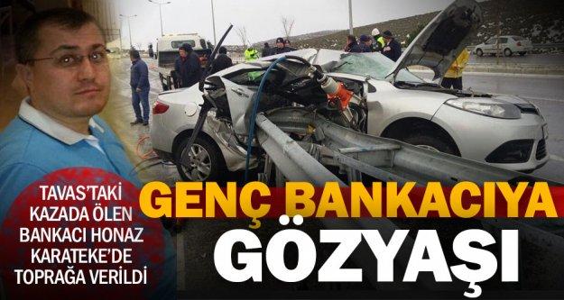 Kazada ölen bankacı gözyaşlarıyla toprağa verildi