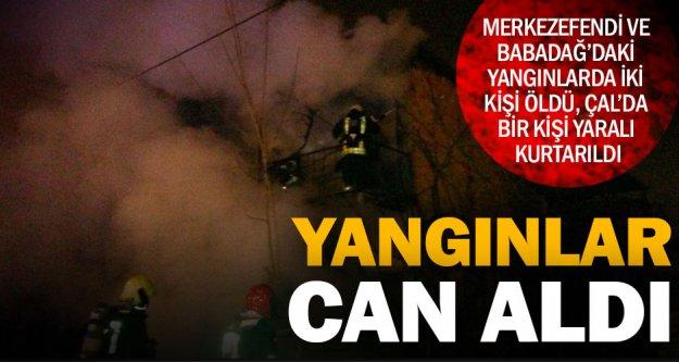 Üç yangında iki kişi öldü, bir kişi yaralandı