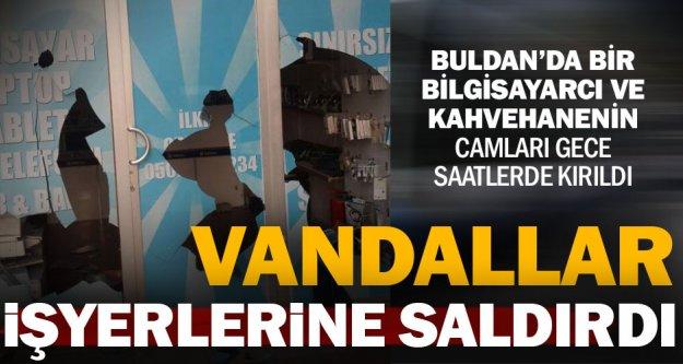 Buldan'da iki işyerinin camı kırıldı
