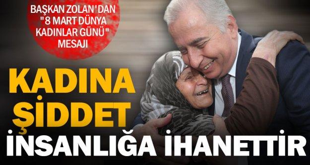 Başkan Zolan'dan '8 Mart Dünya Kadınlar Günü' mesajı
