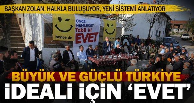 Başkan Zolan: Büyük ve güçlü Türkiye için 'evet'