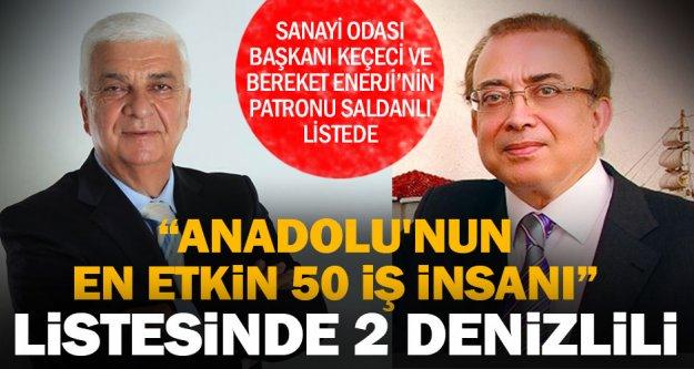 Anadolu'nun en etkili 50 insanı arasında 2 Denizlili