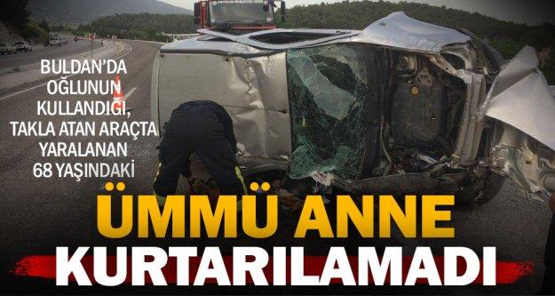 Buldan'daki kazadan acı haber geldi