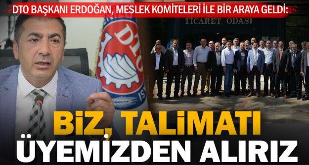 DTO Başkanı Erdoğan komitelerle buluştu