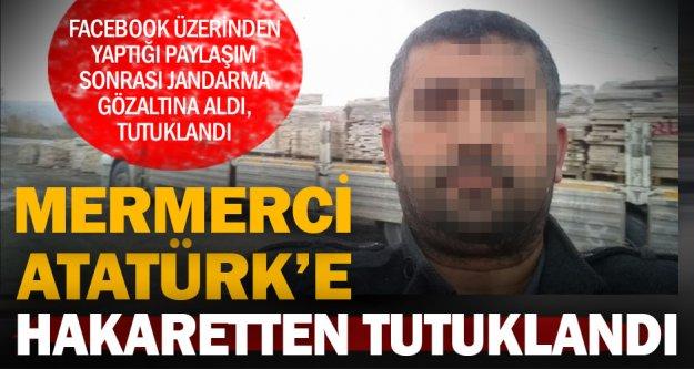 Honazlı mermerci Atatürk'e hakaretten tutuklandı