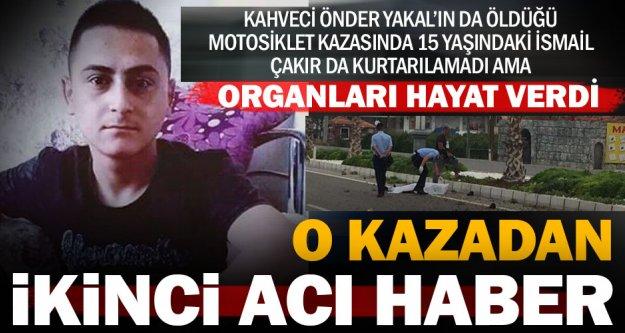 Motosiklet kazası kurbanı İsmail'in organları hayat verecek