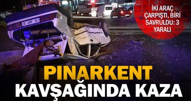 Pınarkent Kavşağındaki kazada 3 kişi yaraladı