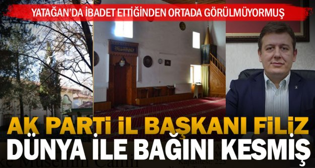 Ak Parti İl Başkanı Necip Filiz, bayrama kadar yok
