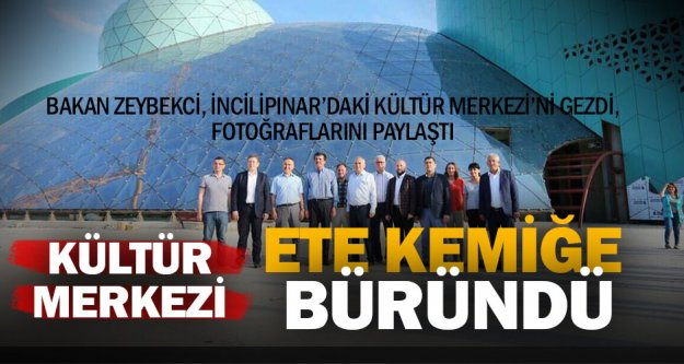 Bakan Zeybekci, Kongre ve Kültür Merkezi'ni gezdi