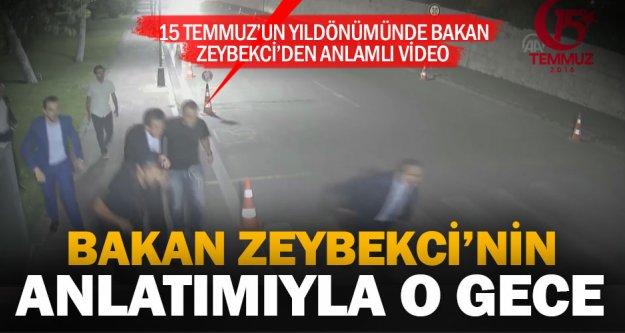 Bakan Zeybekci'nin anlatımıyla 15 Temmuz gecesi
