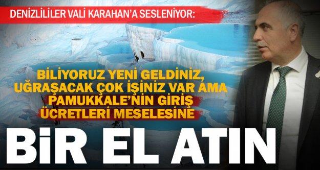 Pamukkale'nin yüksek giriş ücretleri için Vali Karahan'a çağrı