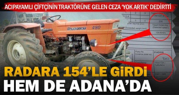 Traktöre 154 kilometre hızdan radar cezası geldi, hem de Adana'dan