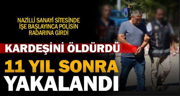 11 yıl önce kardeşini öldüren zanlı Aydın'da yakalandı