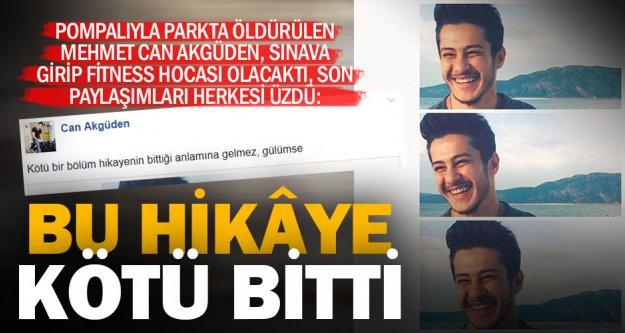 Pompalıyla öldürülen Mehmet Can'ın gidişi arkadaşlarını yasa boğdu