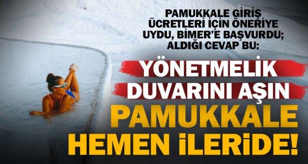 Yönetmelik bunu diyor: Pamukkale'nin fiyatları düşmez!