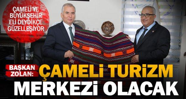 Başkan Osman Zolan: 'Çameli bir turizm merkezi olacak'