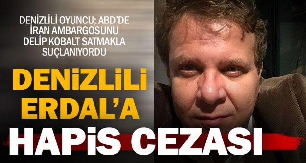 Denizlili Oyuncu Erdal Kuyumcu'ya 4 yıl 9 ay hapis cezası