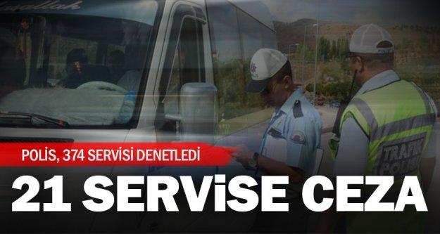 374 servis denetlendi, 21'ine ceza uygulandı