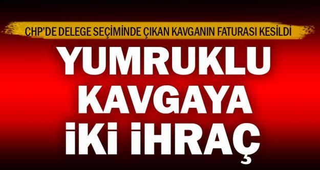 CHP'de kavga sonrası meclis üyesi ve eski sayman ihraç edildi