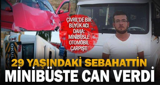 Çivril'de minibüsle otomobil çarpıştı, 1 kişi öldü