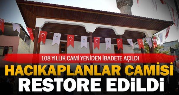 108 yıllık Hacıkaplanlar Camii ibadete açıldı