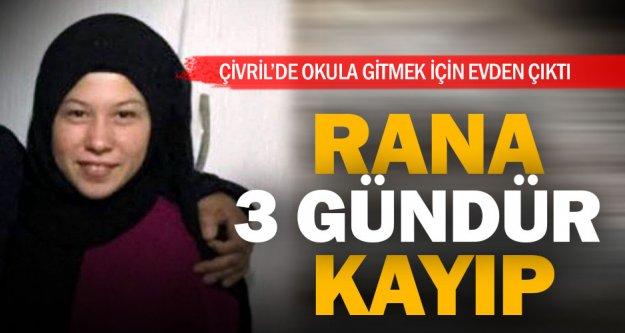 15 yaşındaki Rana, 3 gündür kayıp