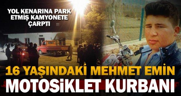 16 yaşındaki Mehmet Emin kaza kurbanı