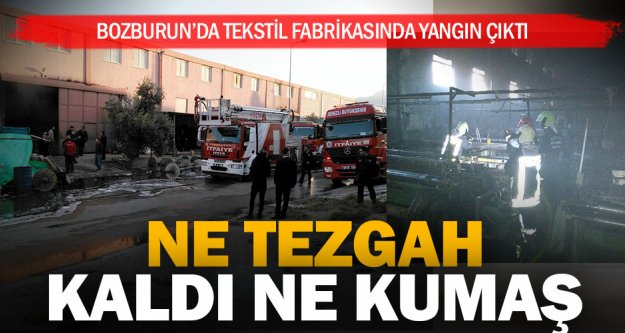 Bozburun'da tekstil fabrikası yandı