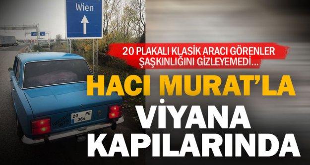 Murat 124 ile 2 bin kilometre ötedeki Viyana'ya gitti