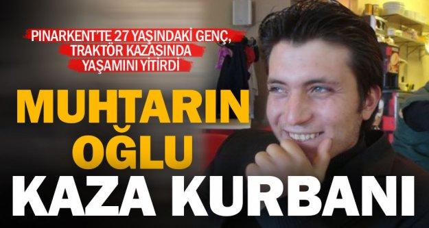 Pınarkent'teki traktör kazasında 27 yaşındaki genç öldü