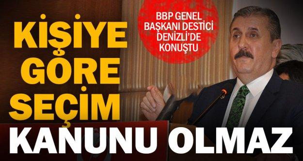 BBP Lideri Destici'den 'Seçim Kanunu' açıklaması: Herkesin siyasi pozisyonuna göre olmamalı
